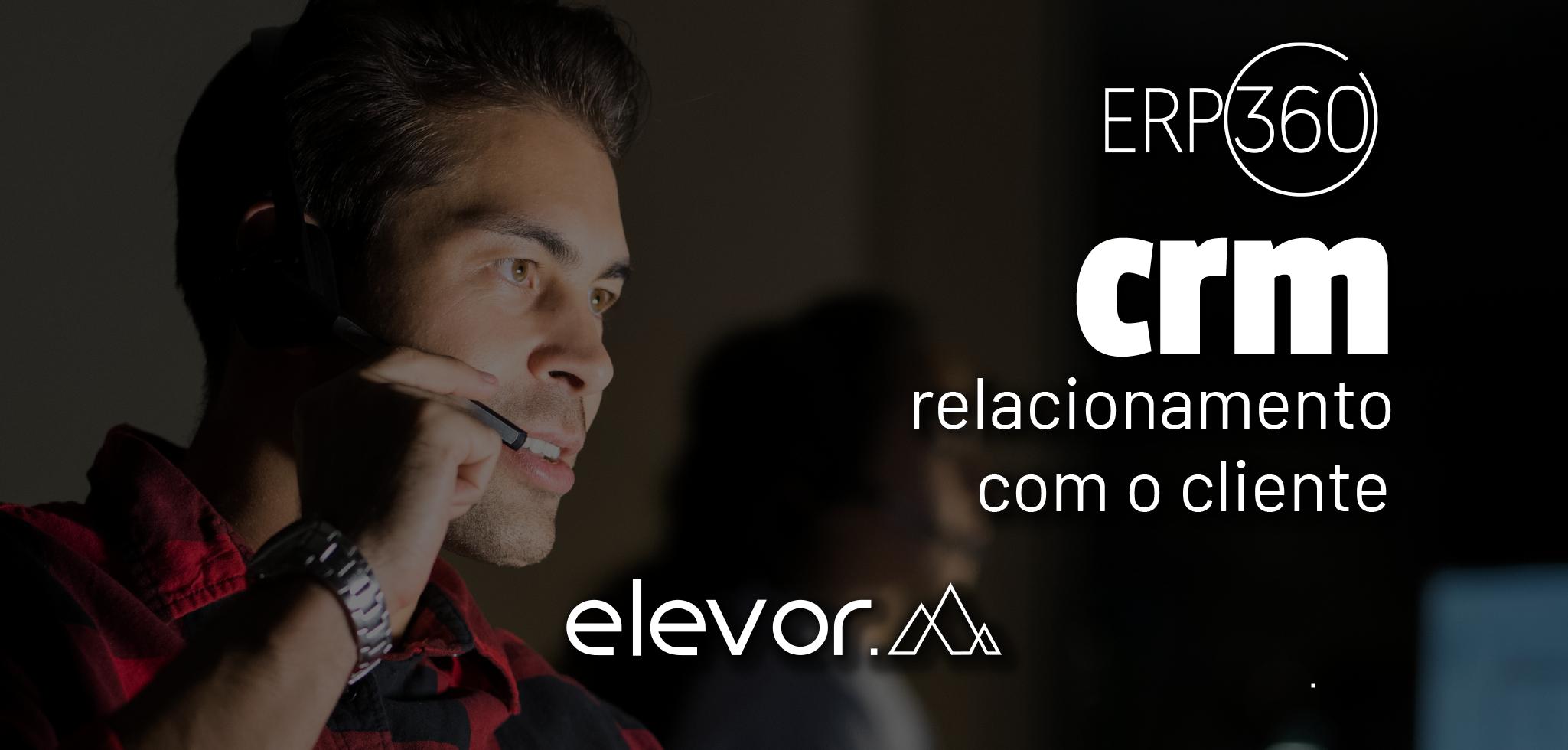 Módulo CRM – Relacionamento com o cliente